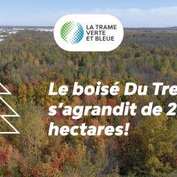 Milieux naturels : la Ville de Boucherville fait l'acquisition de 27,63 hectares supplémentaires afin d'agrandir le boisé Du Tremblay